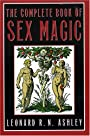 The Complete Book of Sex Magic - Leonard R.N. Ashley