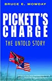 Pickett's charge : the untold story / Bruce E. Mowday