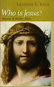 Who Is Jesus?: History in Perfect Tense…