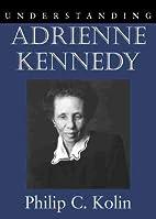Understanding Adrienne Kennedy…