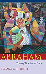 Abraham: Trials of Family and Faith (Studies…