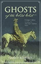 Ghosts of the Wild West by Nancy Roberts