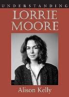 Understanding Lorrie Moore (Understanding…