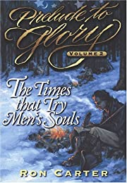 Prelude to Glory, Volume 2: Times That Try…