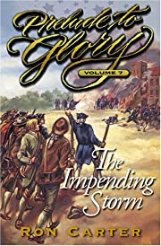 The Impending Storm (Prelude to Glory, Vol.…