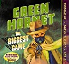 Green Hornet: The Biggest Game (Old Time…
