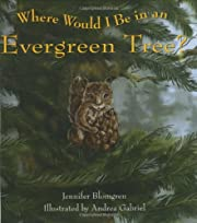 Where Would I Be in an Evergreen Tree? by…