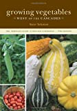 Growing Vegetables West of the Cascades, 6th Edition: The Complete Guide to Organic Gardening, Solomon, Steve