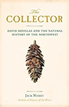 The Collector: David Douglas and the Natural…