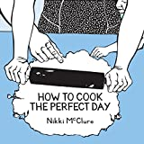 How to Cook the Perfect Day, McClure, Nikki