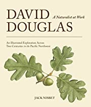 David Douglas, a Naturalist at Work: An…
