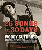 26 Songs in 30 Days: Woody Guthrie's…