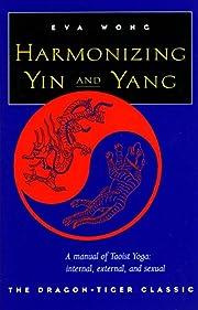 Harmonizing Yin and Yang de Eva Wong