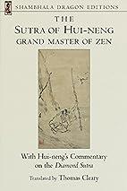 The Sutra of Hui-neng, Grand Master of Zen:…
