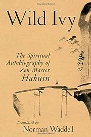 Wild Ivy: The Spiritual Autobiography of Zen…