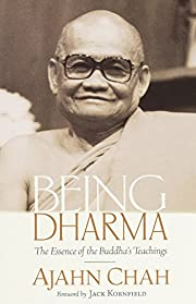 Being Dharma: The Essence of the Buddha's…