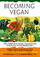 Becoming Vegan: The Complete Guide to…