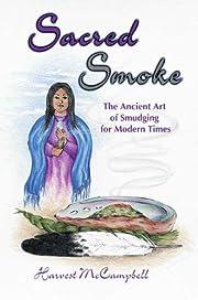 Sacred Smoke: The Ancient Art of Smudging…