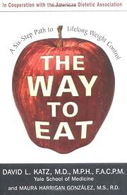 The way to eat : a six-step path to lifelong…