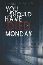 You Should Have Died on Monday by Frankie Y.…