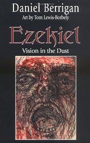 Ezekiel: Vision in the Dust de Daniel…