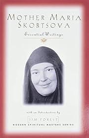 Mother Maria Skobtsova: Essential Writings…