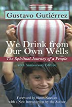 We Drink from Our Own Wells: The Spiritual…