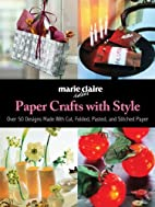 Paper Crafts with Style: Over 50 Designs…