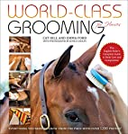 World-Class Grooming for Horses: The English…