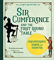 Sir Cumference and the first round table : a…