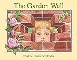 The Garden Wall av Phyllis Limbacher Tildes