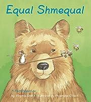 Equal Shmequal por Virginia Kroll