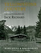 Yellowstone Country: The Photographs of Jack…