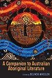 A companion to Australian Aboriginal literature / edited by Belinda Wheeler