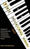 The musical novel : imitation of musical structure, performance, and reception in contemporary fiction / Emily Petermann