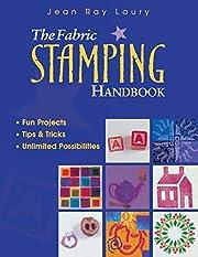 Fabric Stamping Handbook de Jean Ray Laury