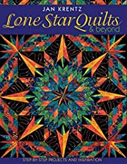 Lone Star Quilts & Beyond: Step-by-Step…