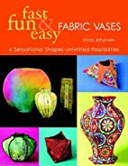 Fast, Fun and Easy Fabric Vases: 6…