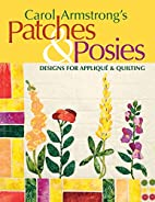 Carol Armstrong's Patches & Posies: Designs…