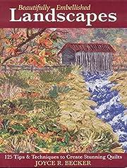 Beautifully Embellished Landscapes: 125 Tips…