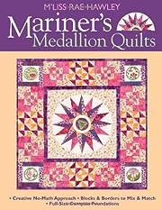 Mariner's Medallion Quilts: Creative No-Math…