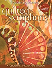 Quilted Symphony--A Fusion of Fabric,…