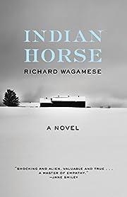 Indian Horse: A Novel – tekijä: Richard…