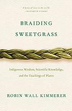 Braiding Sweetgrass: Indigenous Wisdom,…
