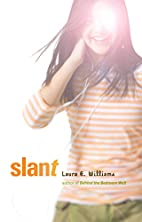 Slant by Laura Williams