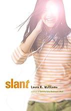 Slant by Laura Williams