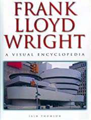 Frank Lloyd Wright: A Visual Encyclopedia by…