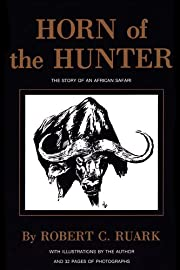 Horn of the Hunter: The Story of an African…
