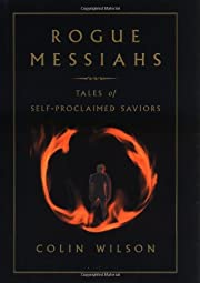 Rogue messiahs : tales of self-proclaimed…