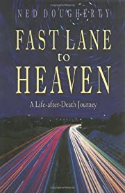 Fast Lane to Heaven: A Life-After-Death…